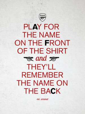 ... Quotes, Plays, Arsenal Fc, Front Art, Soccer Quotes, Arsenal Quotes