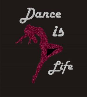 Dance Is Life Dance is life
