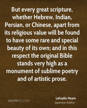 But every great scripture, whether Hebrew, Indian, Persian, or Chinese ...