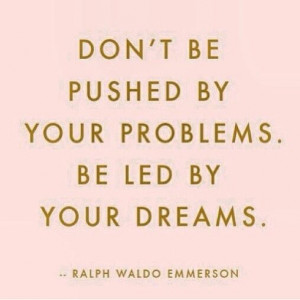 Led By Your Dreams - Best Dream Quote
