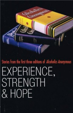 Experience, Strength and Hope: Stories from the First Three Editions ...