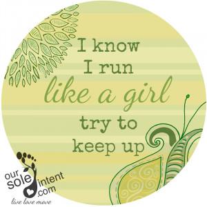 girls running quotes source http oursoleintent com 2013 11 runningdiva