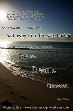 of my favorite quotes of all time: Mark Twain's quote about sailing ...