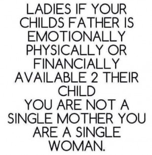 Single mother vs. single woman I don't completely agree. I think that ...