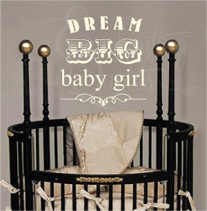 New Baby Girl Quotes And Sayings Dream big baby girl