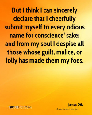 But I think I can sincerely declare that I cheerfully submit myself to ...