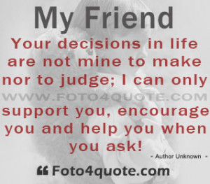 ... can only support you, encourage you and help you when you ask