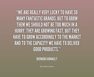 We are really very lucky to have so many fantastic brands. But to grow ...