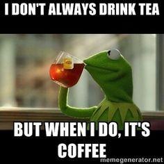 Kermit Tea Quotes Kermit the frog drinking - i