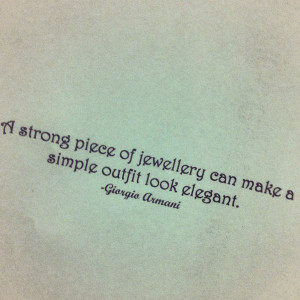 ... of jewellery can make a simple outfit look elegant - Giorgio Armani