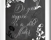 ... wild flower, Alice In Wonderland Quotes, Garden Quotes, Gardener Gift