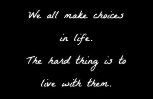 Quote on Life and Choice.