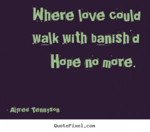 hope no more alfred tennyson more love quotes motivational quotes ...
