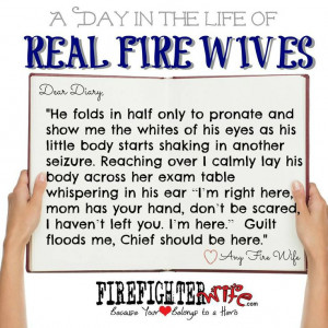 Firefighter Wife Diaries of Real Fire Wives ; Day 1; Katt. You're ...