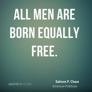 Salmon P. Chase Equality Quotes