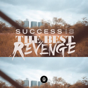 PHOTO QUOTE / December - PHOTO QUOTE - Success is the Best Revenge