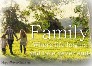 TEXT: Family…where life begins and love never ends.