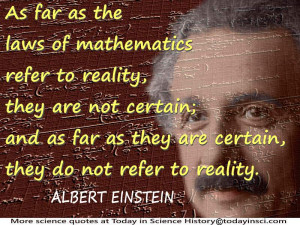 "Albert Einstein quote ""As far as the laws of mathematics refer to ..."
