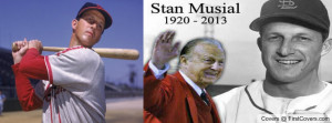 Stan Musial 1920-2013 Profile Facebook Covers
