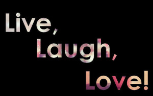 laugh, life, live, love, quote, text