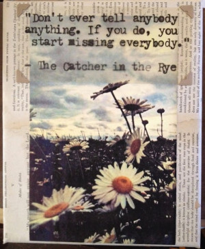 Catcher in the Rye - I probably quote Holden Caulfield more than any ...