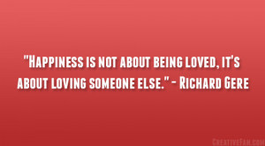 "... being loved, it's about loving someone else."" – Richard Gere"