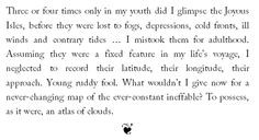 Quote from Cloud Atlas by David Mitchell. More