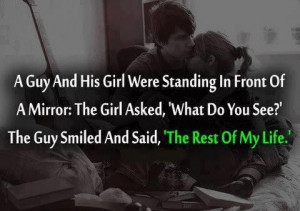 The guy smiles and answered, ' The rest of my life. '