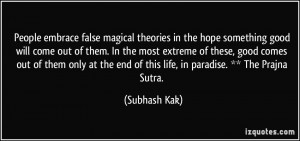 People embrace false magical theories in the hope something good will ...