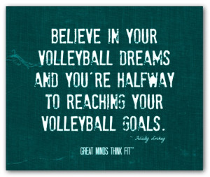 ... volleyball dreams and you re halfway to reaching your volleyball goals