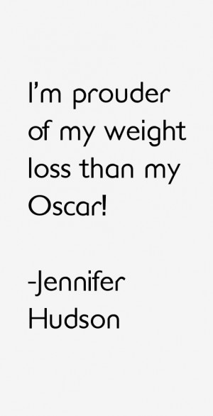 prouder of my weight loss than my Oscar