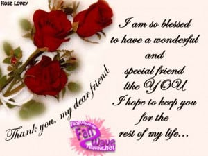 am so blessed to have a wonderful and special friend like You ...