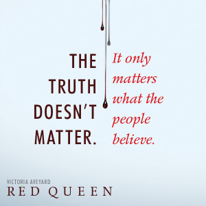 The truth doesn't matter. It only matters what the people believe ...