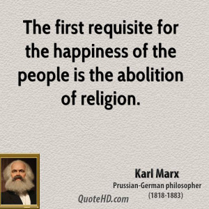 ... for the happiness of the people is the abolition of religion
