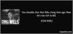 More Chill Wills Quotes