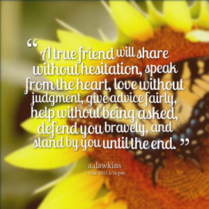 Quotes Picture: a true friend will share without hesitation, speak ...