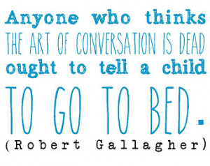 Robert Gallagher quote typography print conversation children gift for ...