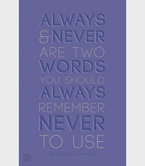 ... two words you should always remember never to use.