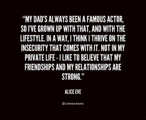 quote-Alice-Eve-my-dads-always-been-a-famous-actor-177231.png