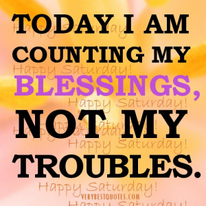 Saturday Good morning quote – I am counting my blessings