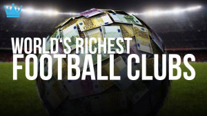 Top 10 Richest Football Clubs in the World 2014