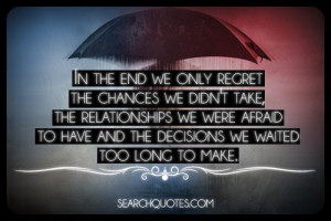 In The End We Only Regret The Changes We Don't Taek Relationship We ...