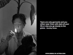 Dorothy Parker Quote: Years Are Garments