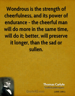 strength of cheerfulness, and its power of endurance - the cheerful ...
