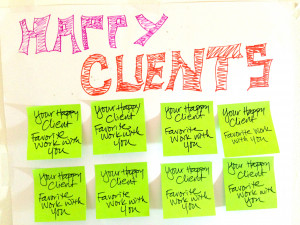 ... of those super happy clients somewhere you can see it while you work