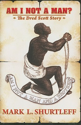 """... marking """"Am I Not a Man?: The Dred Scott Story"""" as Want to Read"""