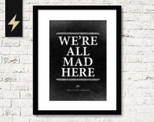 Were All Mad Here print. Cheshire Cat quote. Alice in Wonderland quote ...