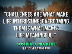 famous quotes about life challenges