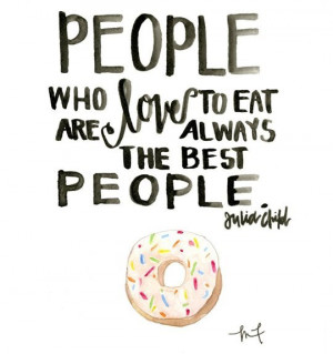 Famous Food And Love Quotes 10 Famous Quotes About Food