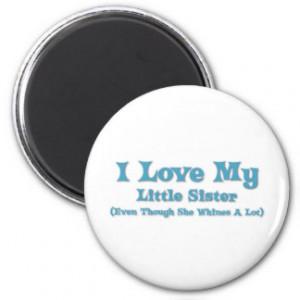 Love My Little Sister Fridge Magnets
